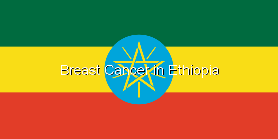 Breast Cancer in Ethiopia