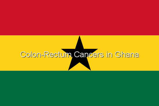 Colon-Rectum Cancers in Ghana