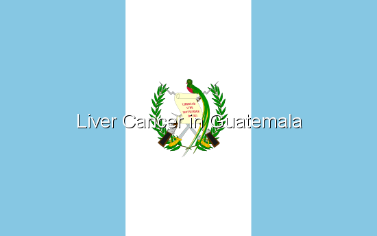 Liver Cancer in Guatemala