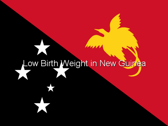 Low Birth Weight in New Guinea