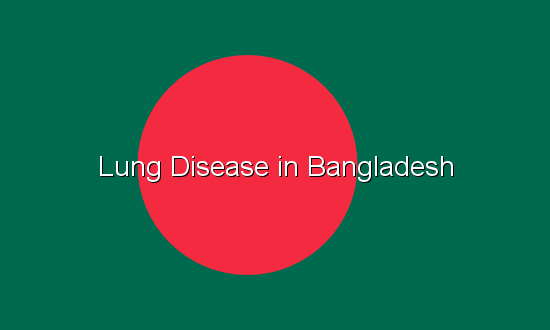 Lung Disease in Bangladesh