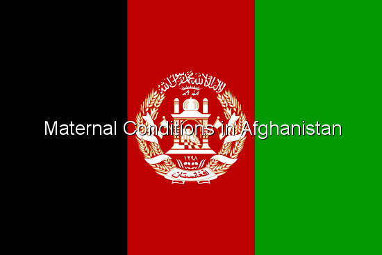 Maternal Conditions in Afghanistan