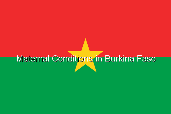 Maternal Conditions in Burkina Faso