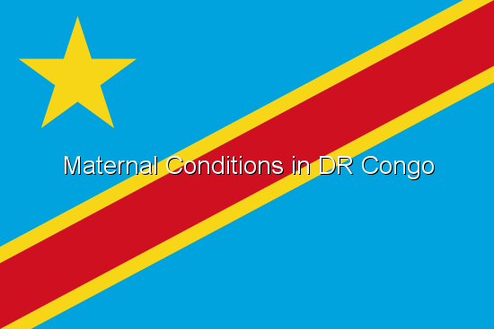 Maternal Conditions in DR Congo