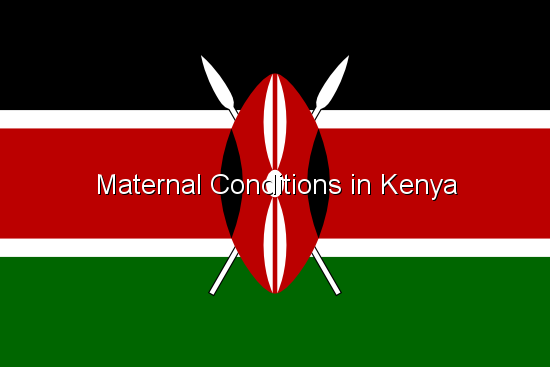 Maternal Conditions in Kenya