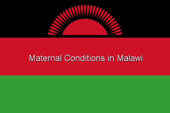 Maternal Conditions in Malawi