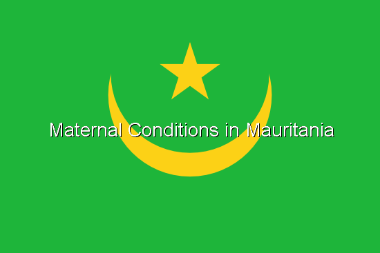 Maternal Conditions in Mauritania