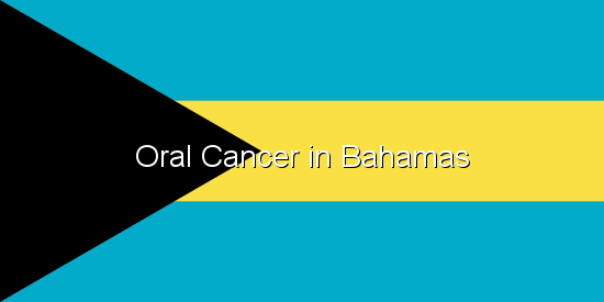 Oral Cancer in Bahamas
