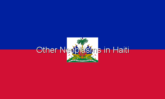 Other Neoplasms in Haiti