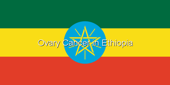 Ovary Cancer in Ethiopia