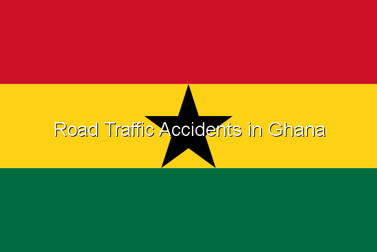 Road Traffic Accidents in Ghana