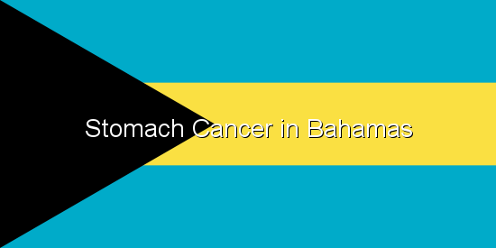 Stomach Cancer in Bahamas